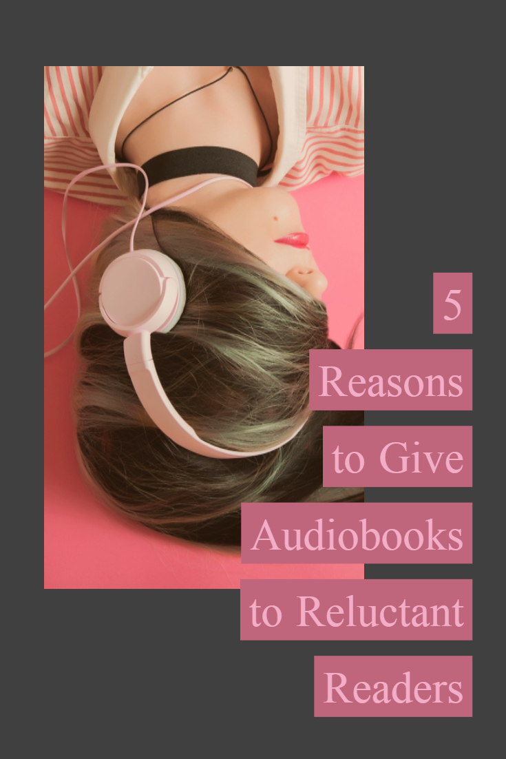 5 Reasons to Give Audiobooks to Reluctant Readers