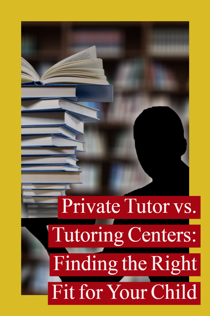 Private Tutor vs. Tutoring Centers: Finding the Right Fit for Your Child