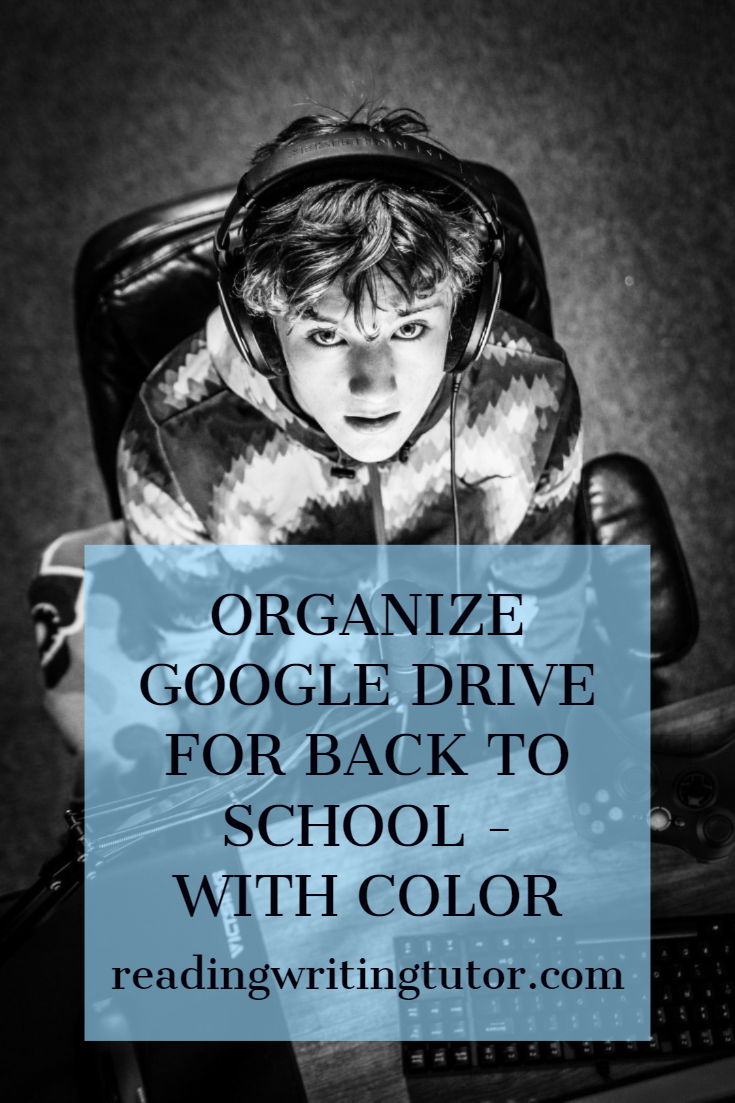 Organize Google Drive for Back to School - With Color - readingwritingtutor.com