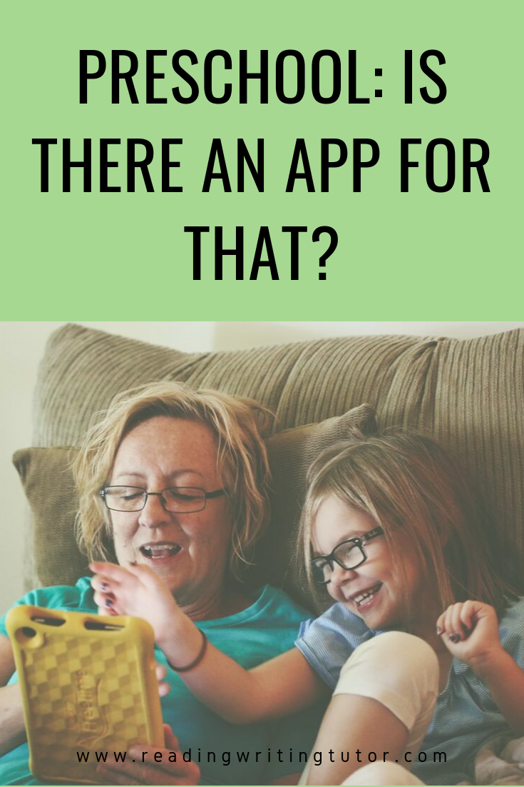 Preschool: Is There an App for That? - readingwritingtutor.com - What apps will help build your preschooler's skills and what are the best alternatives?